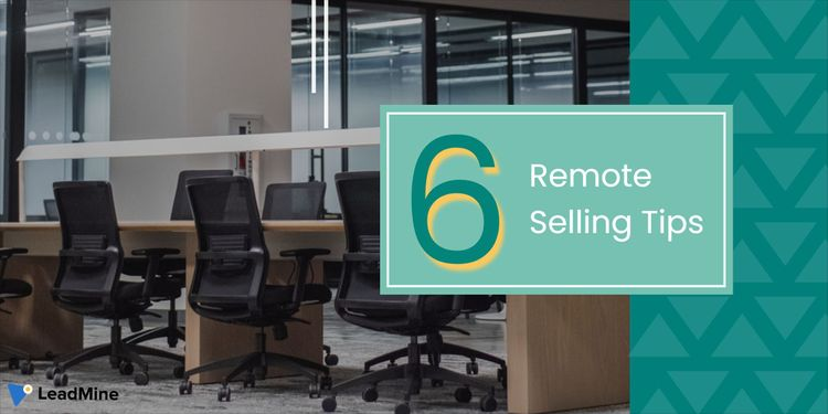 Remote Selling: 6 Tips from the Experts