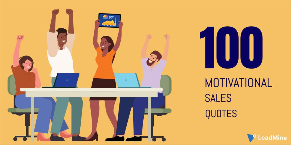 100 Motivational Sales Quotes To Kindle Your Team