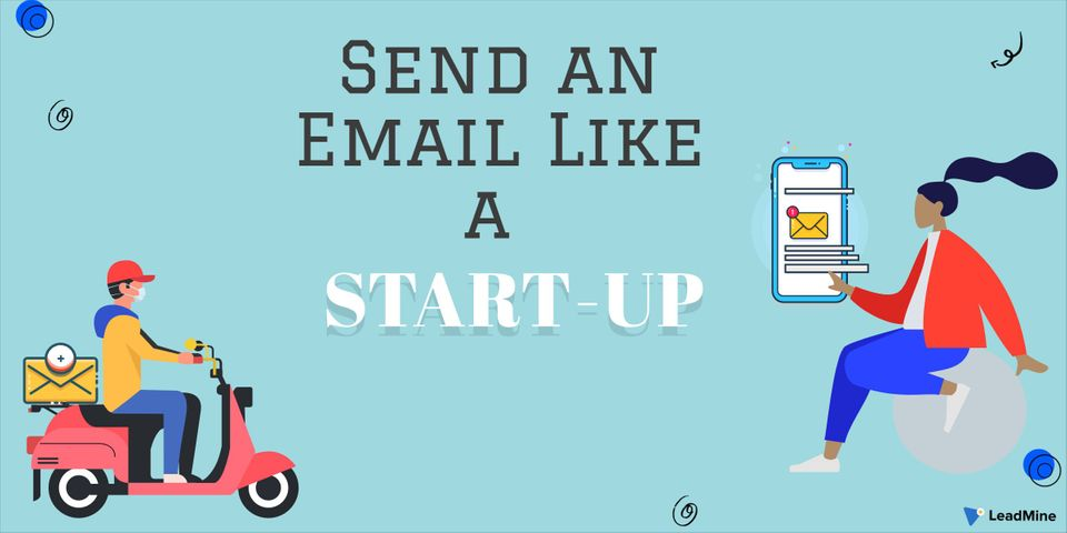 Send an Email Like a Start-Up: What You Need to Make It Great