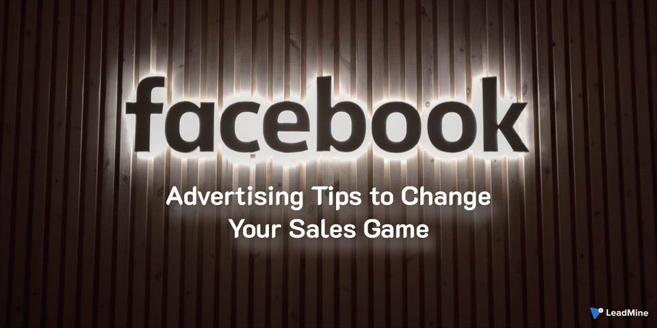 7 Facebook Advertising Tips to Change Your Sales Game